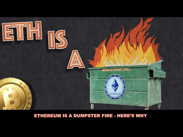 ETHEREUM IS A DUMPSTER FIRE RIGHT NOW. HERE'S WHY. #Ethereum #ETH