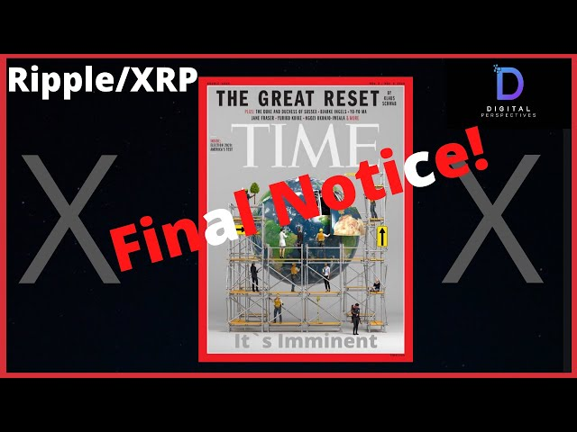 #Ripple #XRP Ripple/XRP-The Great Reset Is Imminent,Final Notice