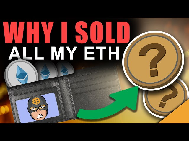 I DUMPED ALL MY ETH (Here's WHY I Got Out of Ethereum)