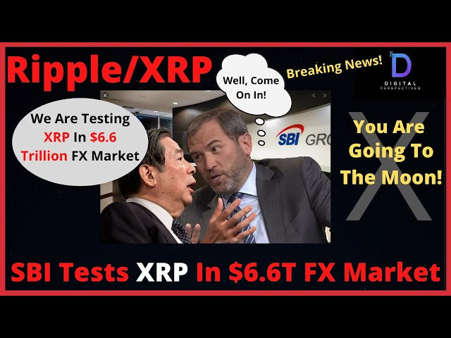 Ripple/XRP-Breaking NEWS! SBI To Test XRP In $6.6 Trillion FX Market,ALL THE MONEY