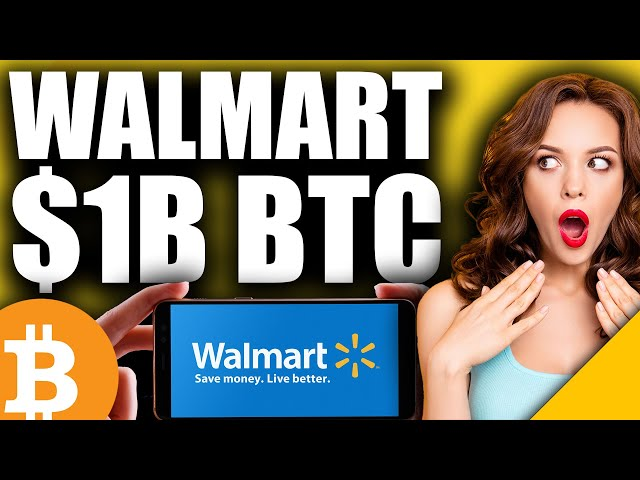 Bitcoin's GREATEST News Yet (Walmart To Announce $1B BTC … #Bitcoin #BTC